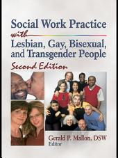 Social Work Practice with Lesbian, Gay, Bisexual, and Transgender People: Edition 2
