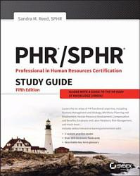 Phr And Sphr Professional In Human Resources Certification Complete Study Guide Book PDF