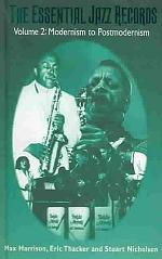 The Essential Jazz Records: Modernism to postmodernism