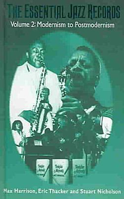 The Essential Jazz Records  Modernism to postmodernism