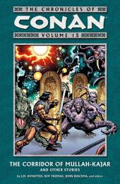 Chronicles of Conan Volume 15: The Corridor of Mullah-Kajar and Other Stories: Volume 15