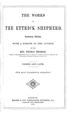 The Works of the Ettrick Shepherd  pseud    Poems and life PDF