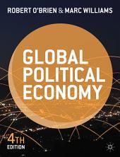 Global Political Economy: Evolution and Dynamics, Edition 4