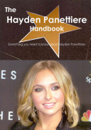 The Hayden Panettiere Handbook   Everything You Need to Know about Hayden Panettiere PDF