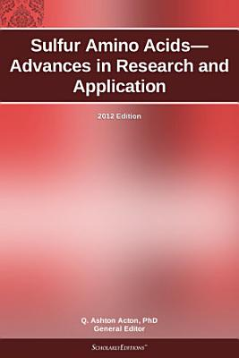 Sulfur Amino Acids Advances In Research And Application 2012 Edition