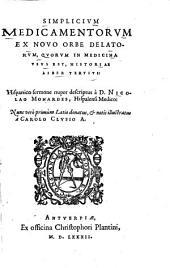Simplicium medicamentorum ex novo orbe delatorum, quorum in medicina usus est, historia: Volume 2