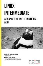 Advanced kernel functions - ACPI: Linux Intermediate. AL2-071