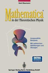 MATHEMATICA in der Theoretischen Physik: Ausgewählte Beispiele