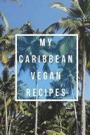 My Caribbean Vegan Recipes