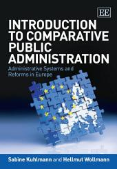 Introduction to Comparative Public Administration: Administrative Systems and Reforms in Europe