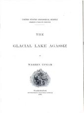 The Glacial Lake Agassiz: Volume 25