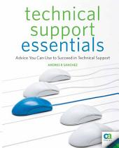 Technical Support Essentials: Advice to Succeed in Technical Support
