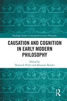 Causation and Cognition in Early Modern Philosophy PDF