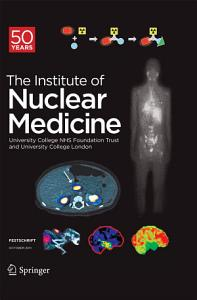 Festschrift – The Institute of Nuclear Medicine