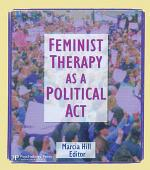 Feminist Therapy as a Political Act
