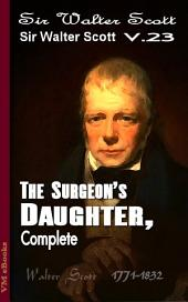 The Surgeon's Daughter, Complete: Scott's Works Vol.23