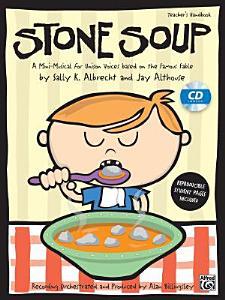Stone Soup  A Mini Musical for Unison Voices  Kit   Book   CD PDF