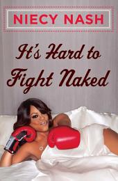 It's Hard to Fight Naked