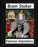 Famous Imposters (1910), by Bram Stoker ( Illustrated )