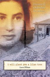 I Will Plant You a Lilac Tree: A Memoir of a Schindler's List Survivor