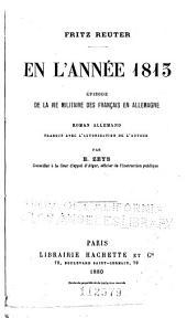 En l'année 1813: Épisode de la vie militaire des française en Allemagne. Roman allemand