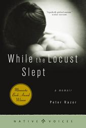 While the Locust Slept: A Memoir