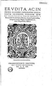 Erudita, ac in primis elegans explicatio Ecclesiastae Salomonis...