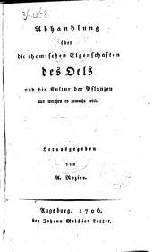 Abhandlung über die chemischen Eigenschaften des Oels und die Kultur der Pflanzen aus welchen es gemacht wird. Herausgegeben von A. [i.e. Abbé] Rozier