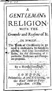 A Gentleman's Religion with the Grounds and Reasons of it (etc.)