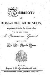 Romancero de romances moriscos: compuesto de todos los de esta clase que contiene el Romancero general, impreso en 1614