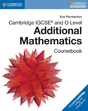 Cambridge IGCSE   and O Level Additional Mathematics Coursebook PDF