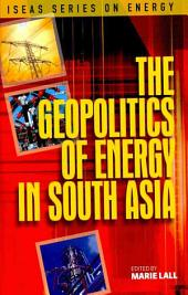 The Geopolitics of Energy in South Asia