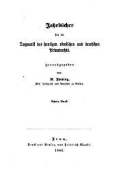 Jahrbücher für die Dogmatik des heutigen römischen und deutschen Privatrechts: Band 8