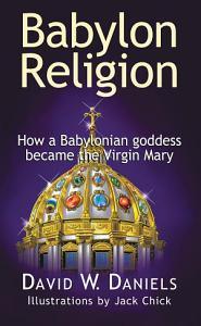 How a Babylonian goddess became the Virgin Mary. Just a sample. Click on Chapter 2, then on the side arrows.
