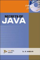 Secrets of Java: A Self Learning Approach for Students, Academic and Industrial Professionals