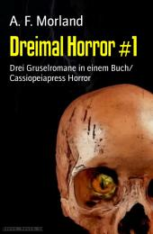 Dreimal Horror #1: Drei Gruselromane in einem Buch/ Cassiopeiapress Horror