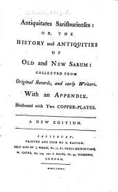 Antiquitates Sarisburienses: or, The history and antiquities of Old and New Sarum