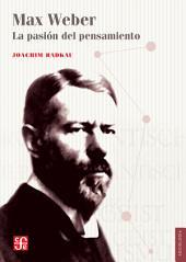 Max Weber: La pasión del pensamiento
