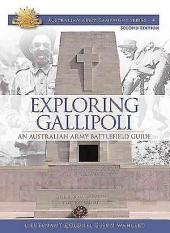 Exploring Gallipoli: An Australian Army Battlefield Guide