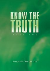 Know the Truth: Book Two: Book Two
