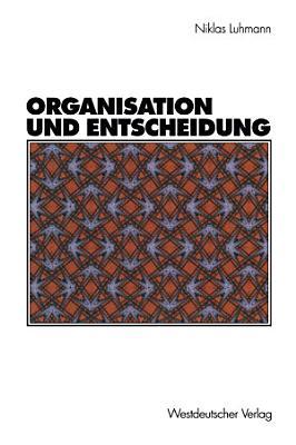 Organisation und Entscheidung PDF