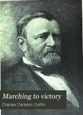 Marching to Victory: The Second Period of the War of the Rebellion Including the Year 1863, Volume 5