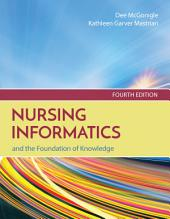 Nursing Informatics and the Foundation of Knowledge: Edition 4