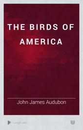 The Birds of America: Volume 1