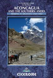 Aconcagua and the Southern Andes: Edition 2