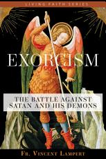 Exorcism  The Battle Against Satan and His Demons PDF