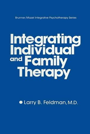Integrating Individual And Family Therapy PDF