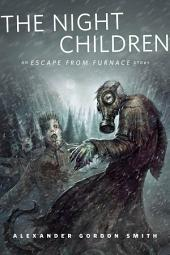 The Night Children: An Escape From Furnace Story: A Tor.Com Original