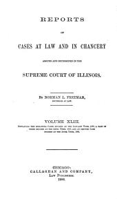 Reports of Cases at Law and in Chancery Argued and Determined in the Supreme Court of Illinois: Volume 43