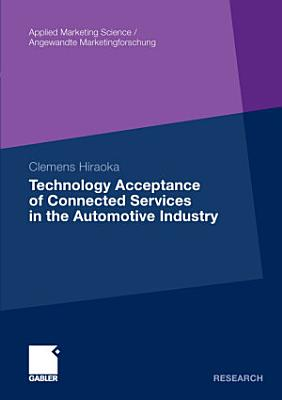 Technology Acceptance of Connected Services in the Automotive Industry PDF